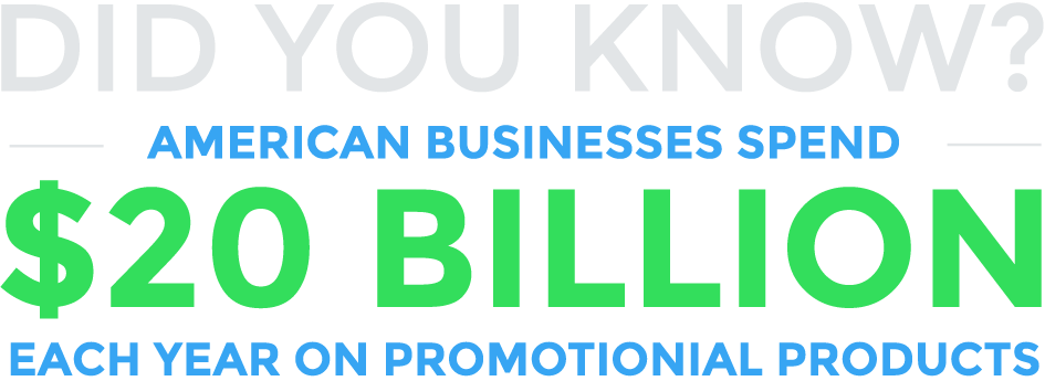 Did You Know? American Businesses Spend $20 Billion Each Year on Promotional Products